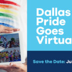 Dallas Pride Virtual - July 25-26