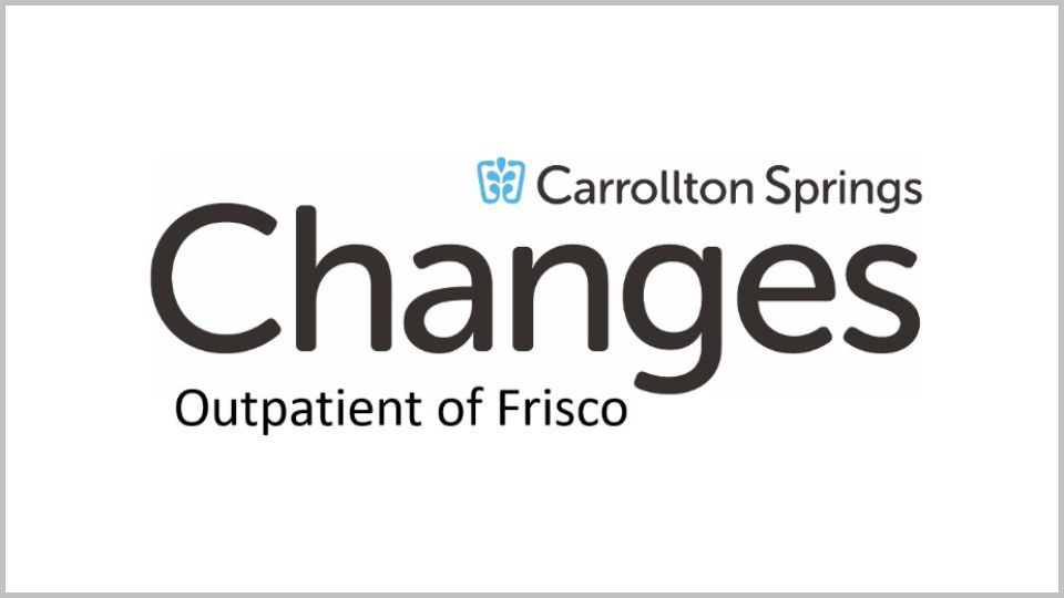 Changes Outpatient of Frisco