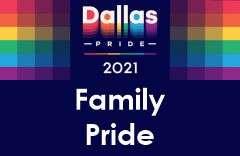 Dallas Pride 2021 Family Pride